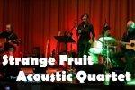Strange Fruit Acustic Quartet