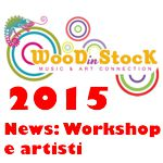 WOODinSTOCK 2015 News: Workshop e Artisti